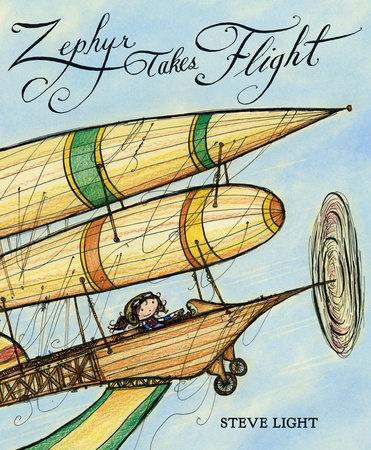 Zephyr Takes Flight by Steve Light