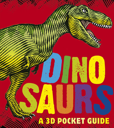 Dinosaurs: A 3D Pocket Guide by Candlewick Press