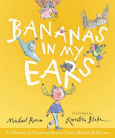 Bananas in My Ears by Michael Rosen