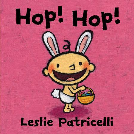 Hop! Hop! by Leslie Patricelli