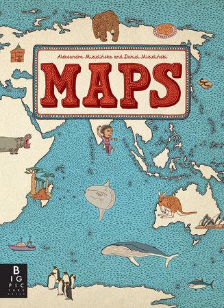 Maps by Aleksandra Mizielinska and Daniel Mizielinski