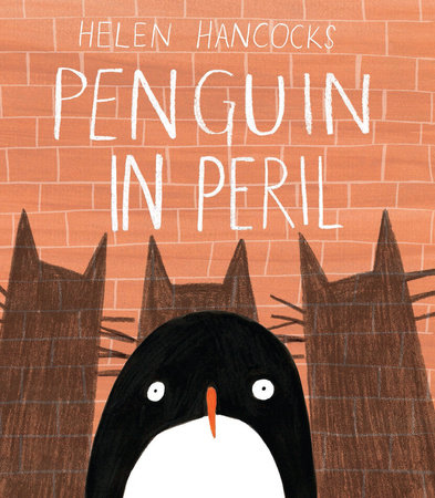 Penguin in Peril by Helen Hancocks