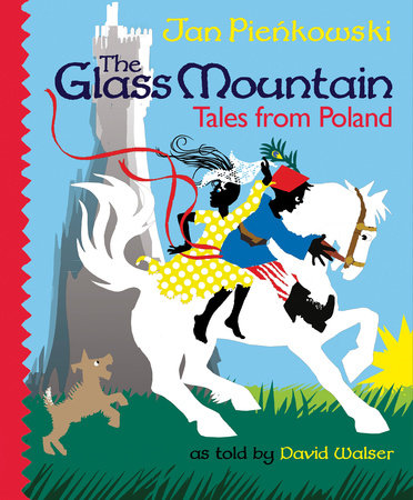 The Glass Mountain: Tales from Poland by David Walser