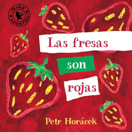 Las fresas son rojas by Petr Horacek