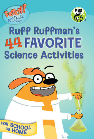 FETCH! with Ruff Ruffman: Ruff Ruffman's 44 Favorite Science Activities by Candlewick Press