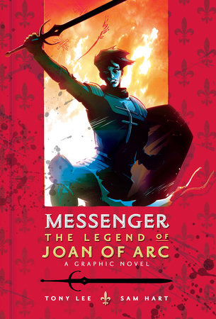 Messenger: The Legend of Joan of Arc by Tony Lee