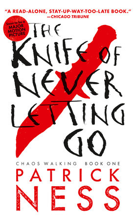 The Knife of Never Letting Go (Reissue with bonus short story) by Patrick Ness
