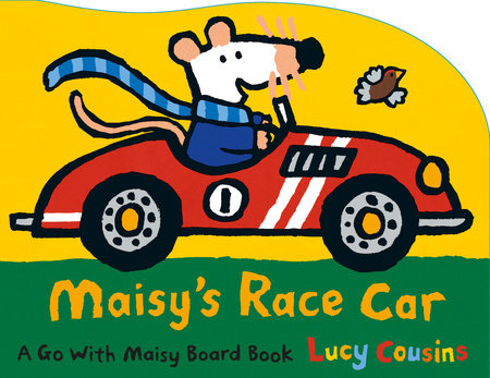 Maisy's Race Car by Lucy Cousins