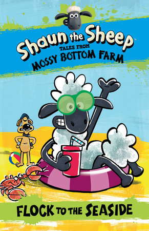 Shaun the Sheep: Flock to the Seaside by Martin Howard