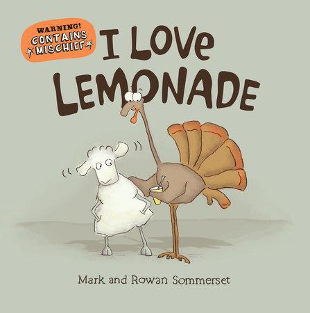 I Love Lemonade by Mark Sommerset