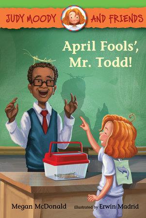 Judy Moody and Friends: April Fools, Mr. Todd! by Megan McDonald