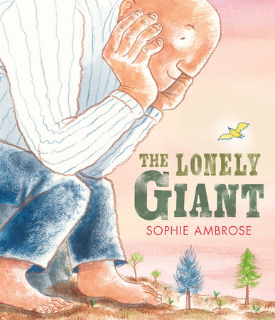 The Lonely Giant by Sophie Ambrose