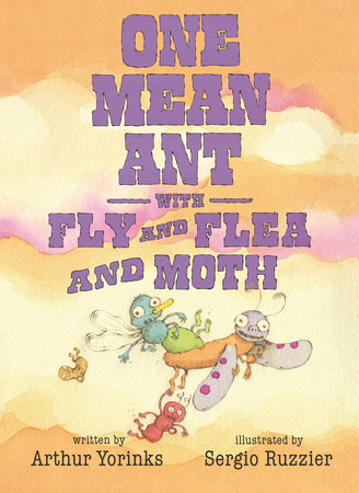 One Mean Ant with Fly and Flea and Moth by Arthur Yorinks