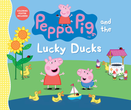 Peppa Pig and the Lucky Ducks by Candlewick Press