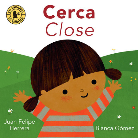 Cerca / Close by Juan Felipe Herrera