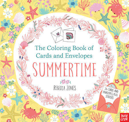 The Coloring Book of Cards and Envelopes: Summertime by Nosy Crow