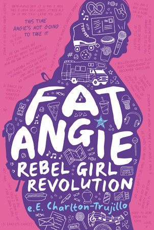 Fat Angie: Rebel Girl Revolution by e.E. Charlton-Trujillo