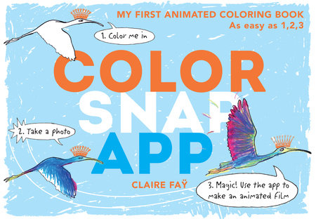 Color, Snap, App! by Claire Fay