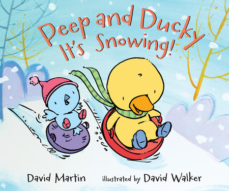 Peep and Ducky It's Snowing! by David Martin
