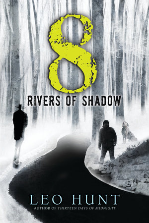 Eight Rivers of Shadow by Leo Hunt