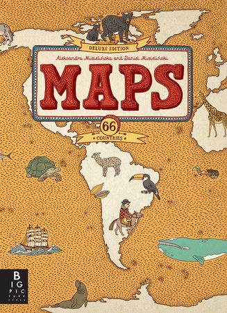 Maps: Deluxe Edition by Aleksandra Mizielinska and Daniel Mizielinski