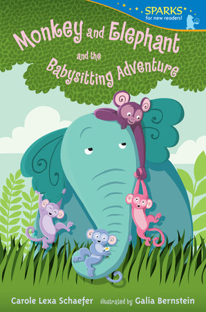 Monkey and Elephant and the Babysitting Adventure by Carole Lexa Schaefer