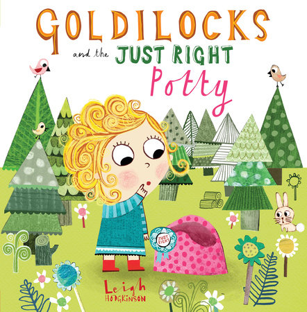 Goldilocks and the Just Right Potty by Leigh Hodgkinson