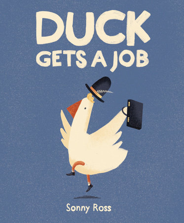 Duck Gets a Job by Sonny Ross