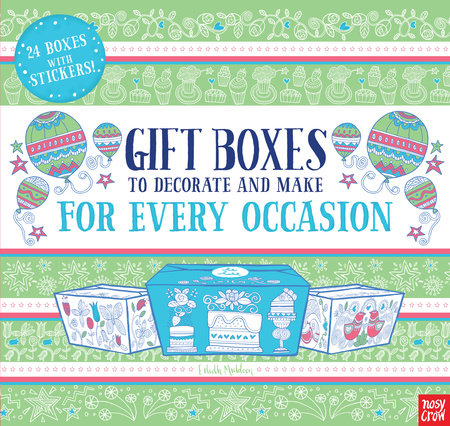 Gift Boxes to Decorate and Make: For Every Occasion by Nosy Crow