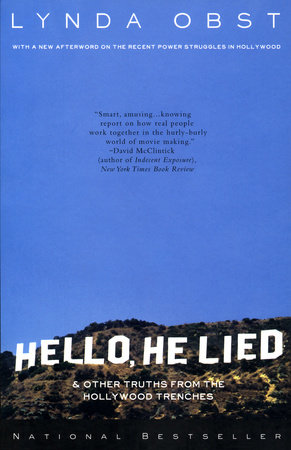 Hello, He Lied by Linda Obst