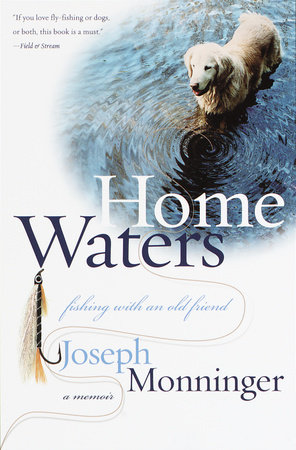 Home Waters by Joseph Monninger