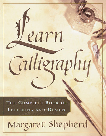 Learn Calligraphy by Margaret Shepherd