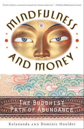 Mindfulness and Money by Dominic J. Houlder and Kulananda Houlder