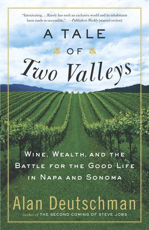 A Tale of Two Valleys by Alan Deutschman