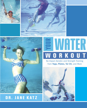Your Water Workout by Dr. Jane Katz