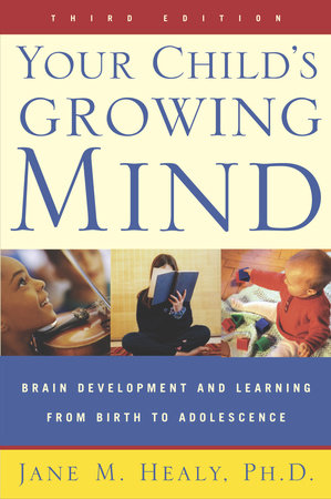 Your Child's Growing Mind by Jane Healy