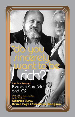 Do You Sincerely Want to Be Rich? by Charles Raw, Bruce Page and Godfrey Hodgson