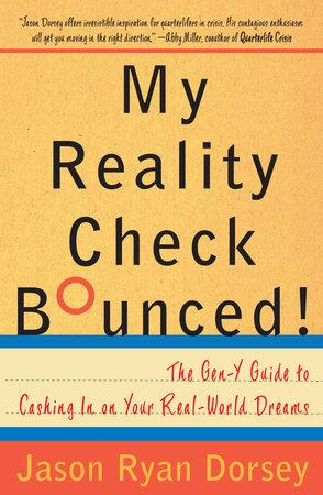 My Reality Check Bounced! by Jason Ryan Dorsey