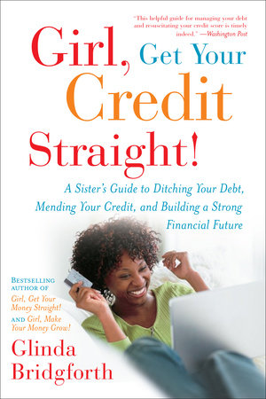 Girl, Get Your Credit Straight! by Glinda Bridgforth