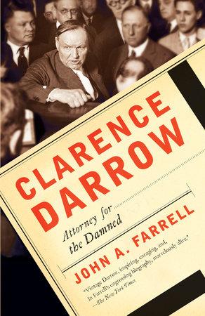 Clarence Darrow by John A  Farrell | PenguinRandomHouse com: Books