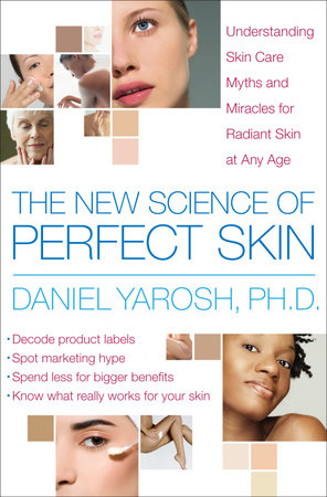 The New Science of Perfect Skin by Daniel Yarosh, PH.D.