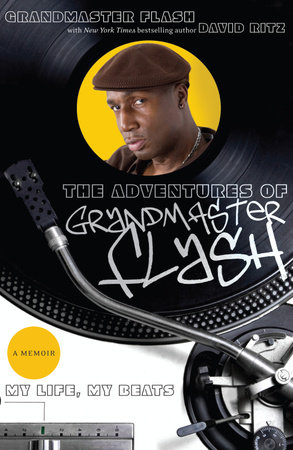 The Adventures of Grandmaster Flash by Grandmaster Flash and David Ritz