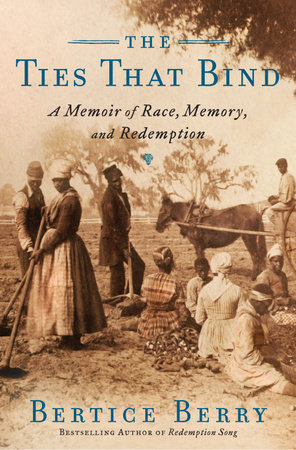 The Ties That Bind by Bertice Berry