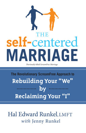 The Self-Centered Marriage by Hal Runkel, LMFT and Jenny Runkel
