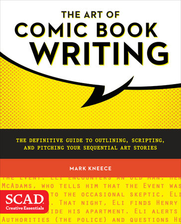 The Art of Comic Book Writing by Mark Kneece