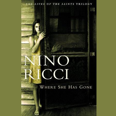 Where She Has Gone by Nino Ricci
