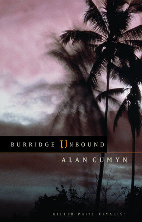 Burridge Unbound by Alan Cumyn