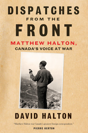 Dispatches from the Front by David Halton