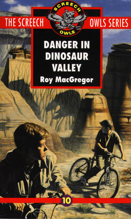 Danger in Dinosaur Valley (#10) by Roy MacGregor