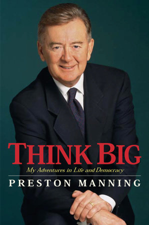 Think Big by Preston Manning